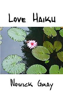 Love Haiku by [Gray, Nowick]