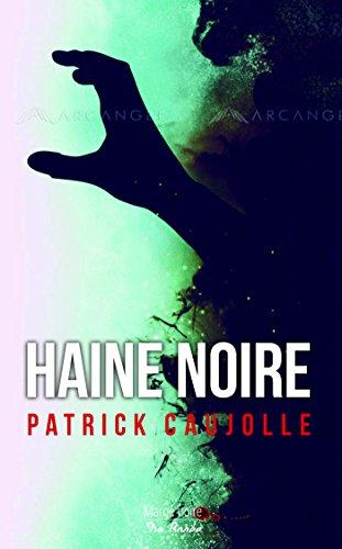 Haine noire - Patrick Caujolle (2018) sur Bookys