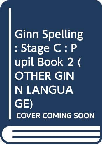 Ginn Spelling : Stage C : Pupil Book 2: Stage C, Bk. 2 (OTHER GINN LANGUAGE)