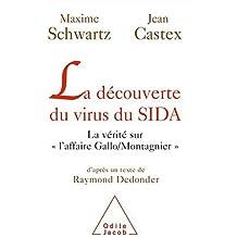 """La découverte du virus du SIDA : La vérité sur l'affaire """"Gallo / Montagnier"""""""