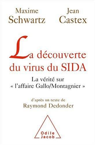 La découverte du virus du SIDA : La vérité sur l'affaire Gallo/Montagnier