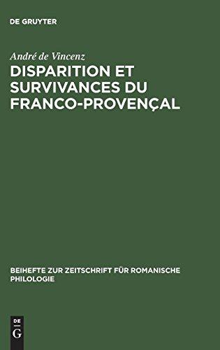 Disparition et survivances du franco-provençal: Étudiées dans le lexique rural de La Combe de Lancey (Isère) (Beihefte zur Zeitschrift für romanische Philologie, Band 136)