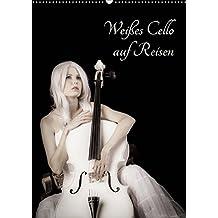 Weißes Cello auf Reisen (Wandkalender 2019 DIN A2 hoch): Mit dem weißen Cello durch's Jahr - eine musisch-künstlerische Bilderreise (Monatskalender, 14 Seiten) (CALVENDO Kunst)