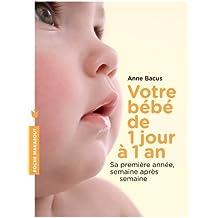 Votre bébé de 1 jour à 1 an (Poche)
