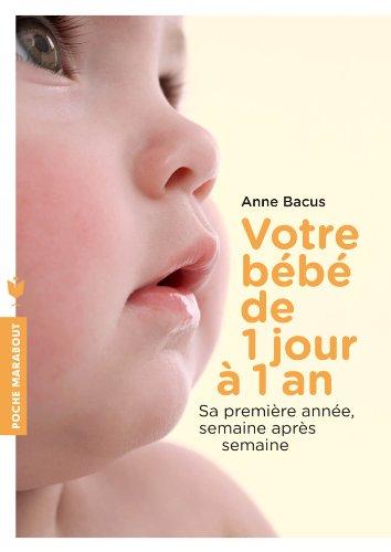 Télécharger Votre bébé de 1 jour à 1 an (Poche) PDF Lire En Ligne