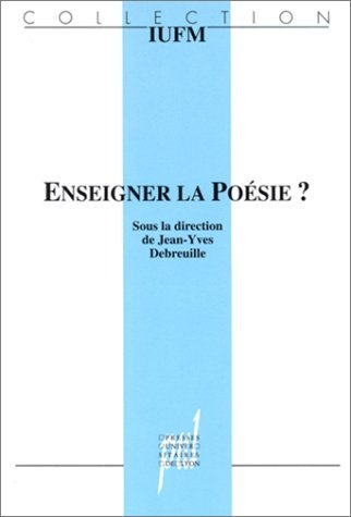 Enseigner la poésie? Collection IUFM