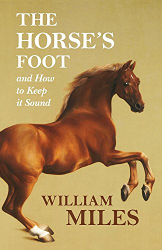 The Horse's Foot and How to Keep it Sound (English Edition) por William Miles