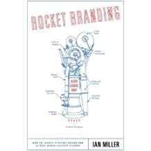 Rocket Branding: The Business-Brand Strategy Process That Maximizes Opportunity and Accelerates Growth (English Edition)