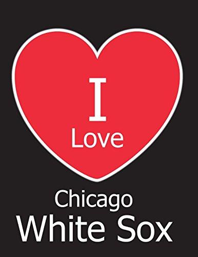 I Love Chicago White Sox: Black Notebook/Journal for Writing 100 Pages, Chicago White Sox Baseball Gift for Men, Women, Boys & Girls por Kensington Press