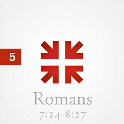 Romans: The Greatest Letter Ever Written, Part 5  Audiolibri