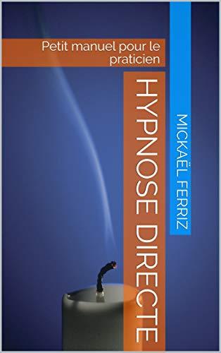 Couverture du livre Hypnose directe: Petit manuel pour le praticien