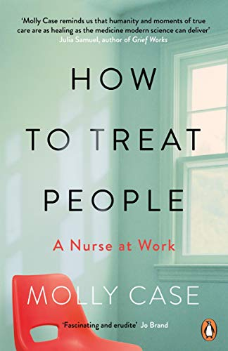 How to Treat People: A Nurse at Work (English Edition) eBook: Case ...