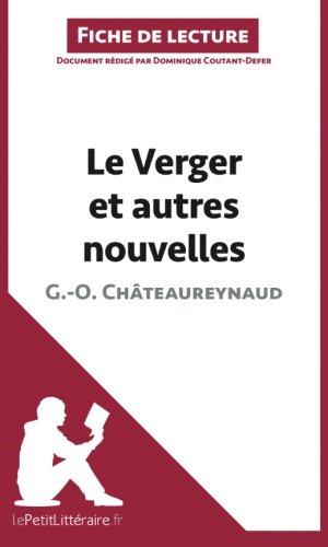 Le Verger et autres nouvelles de Georges-Olivier Châteaureynaud (Fiche de lecture): Résumé Complet Et Analyse Détaillée De L'oeuvre