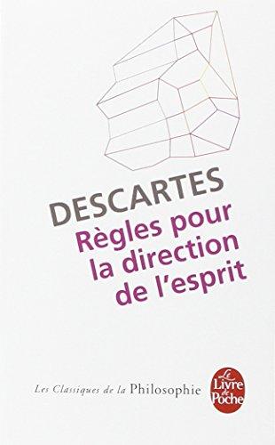 Regles Pour LA Direction De L'Esprit (Ldp Class.Philo)