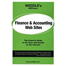 Finance and Accounting Web Sites: The Expert's Guide to the Best Job Boards on the Internet (Weddle's WizNotes) by Peter D. Weddle (2005-11-01)