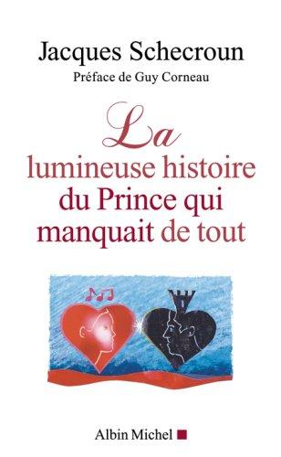 La lumineuse histoire du Prince qui manquait de tout par Jacques Schecroun