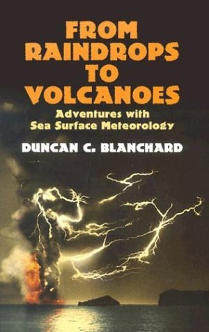 From Raindrops to Volcanoes: Adven (Dover Earth Science) by Duncan C Blanchard (2004-02-27)