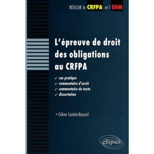 L'épreuve de droit des obligations au CRFPA. Cas pratique, commentaire d'arrêt, commentaire de texte, dissertation
