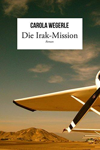 Die Irak-Mission: Roman