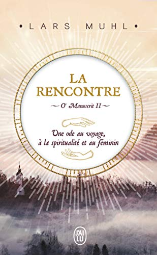 O' Manuscrit : Tome 2, La rencontre