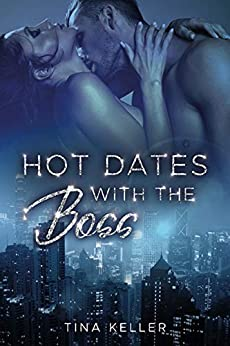 Hot Dates with the Boss von [Keller, Tina]