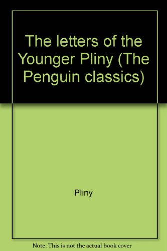 The letters of the Younger Pliny (The Penguin classics)
