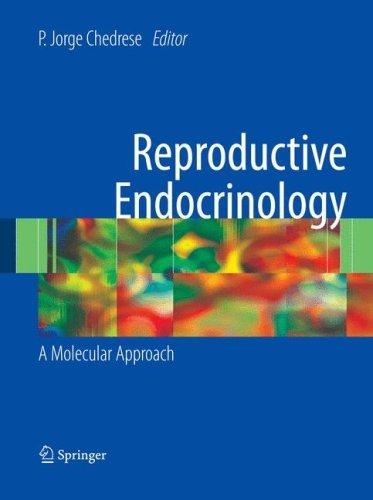 Reproductive Endocrinology: A Molecular Approach (2009-07-10)