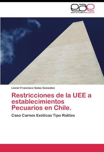 Restricciones de la UEE a establecimientos Pecuarios en Chile. por Salas González Lionel Francisco