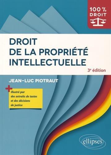 Droit de la Propriété Intellectuelle par Jean-Luc Piotraut