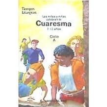Los niños y niñas celebran la Cuaresma 2017. Ciclo A (Tiempos litúrgicos)