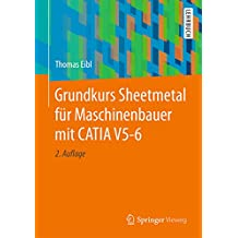 Grundkurs Sheetmetal für Maschinenbauer mit CATIA V5-6