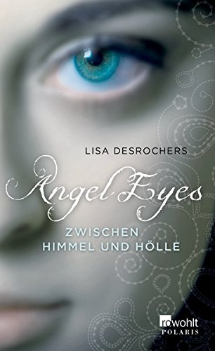 Angel Eyes. Zwischen Himmel und Hölle