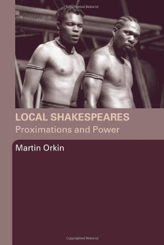 local-shakespeares-proximations-and-power-by-martin-orkin-2005-06-09