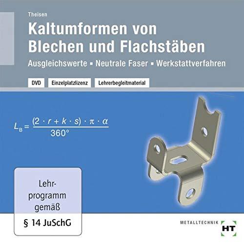 Kaltumformen von Blechen und Flachstäben, Lehrerbegleitmaterial, DVD-ROMAusgleichswerte - Neutrale Faser - Werkstattverfahren. Einzelplatzlizenz