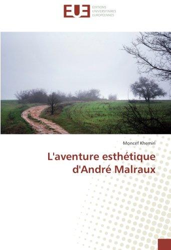 L'aventure esthétique d'André Malraux (Omn.Univ.Europ.) par Moncef Khemiri