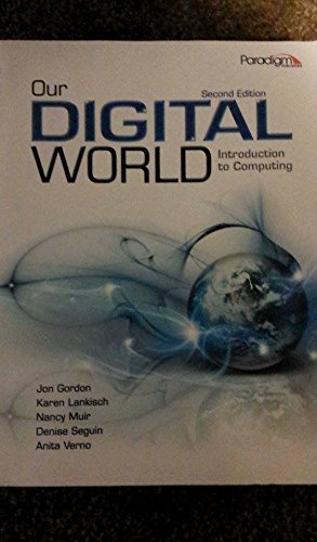 Our Digital World: Introduction to Computing (2012-07-01)