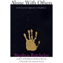 Alone with Others: An Existential Approach to Buddhism (Grove Press Eastern Philosophy and Literature)