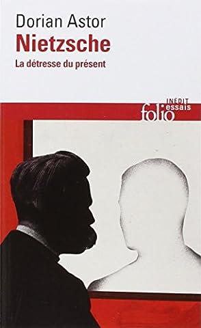 Dorian Astor - Nietzsche: La détresse du