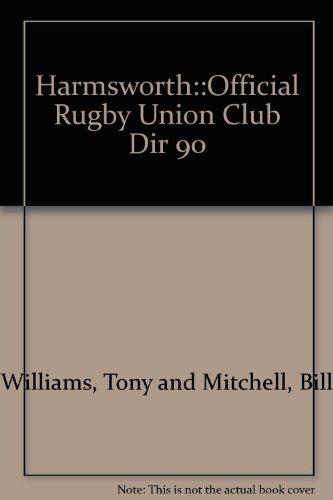 Harmsworth::Official Rugby Union Club Dir 90
