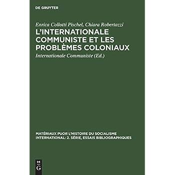L'Internationale Communiste Et Les Problèmes Coloniaux