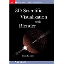 3D Scientific Visualization with Blender (English Edition)