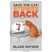Save the Cat! Strikes Back: More Trouble for Screenwriter's to Get into... and Out of