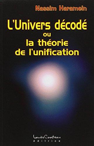 L'Univers dcod ou la thorie de l'unification
