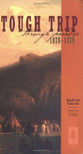 Tough Trip Through Paradise, 1878-1879 by Garcia, Andrew (1967) Paperback