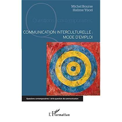 Communication interculturelle : mode d'emploi (Questions contemporaines)