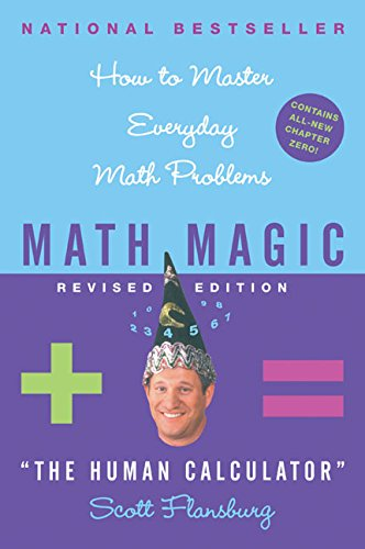 Math Magic Revised Edition: How to Master Everyday Math Problems (Math Magic (Paperback)) por Scott Flansburg