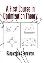 A First Course in Optimization Theory by Rangarajan K. Sundaram (1996-08-29)