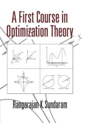 A First Course in Optimization Theory by Rangarajan K. Sundaram (1996-08-29)