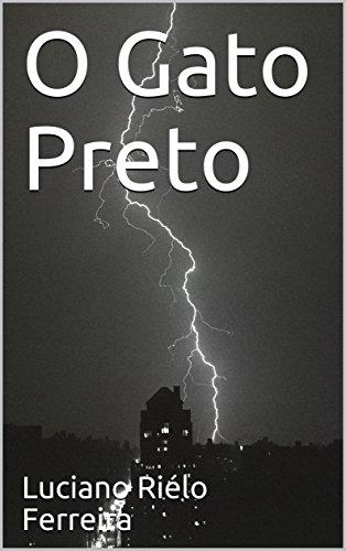 O Gato Preto (Portuguese Edition) por Luciano Riélo Ferreira