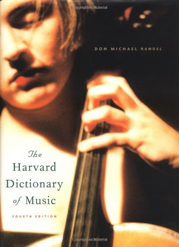 The Harvard Dictionary of Music: Fourth Edition (Harvard University Press Reference Library)